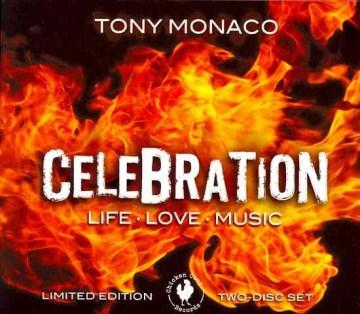 Celebration : life, love, music - Tony Monaco