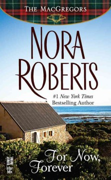 For now, forever - Nora Roberts