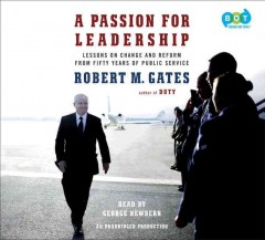 A passion for leadership : lessons on change and reform from fifty years of public service - Robert Michael Gates