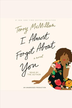 I almost forgot about you : a novel - Terry McMillan