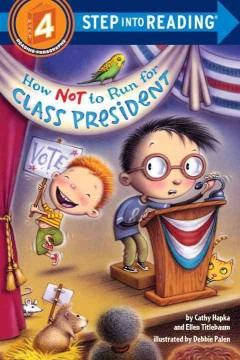 How not to run for class president - Cathy Hapka