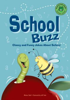 School buzz : classy and funny jokes about school - Michael Dahl