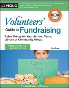 The volunteers' guide to fundraising : raise money for your school, team, library or community group - Ilona M Bray