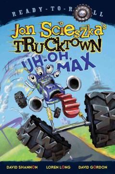 Uh-oh, Max - Jon Scieszka