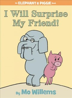 I will surprise my friend! - Mo Willems