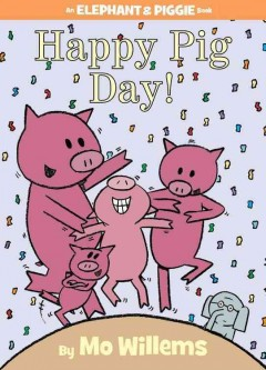 Happy Pig Day! - Mo Willems