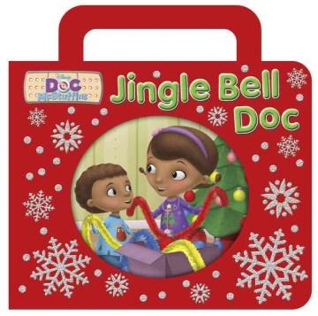 Doc McStuffins : Jingle bell Doc - Sheila Sweeny Higginson