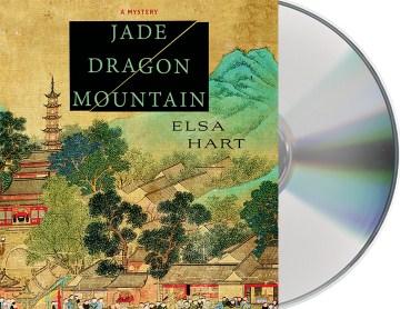 Jade Dragon Mountain : a novel - Elsa Hart