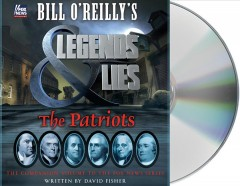 Bill O'Reilly's legends & lies : the patriots - David Fisher