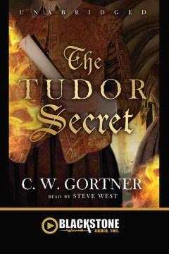 The Tudor Secret : The Elizabeth I spymaster chronicles - C. W Gortner