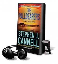 The pallbearers : [a Shane Scully novel] - Stephen J Cannell
