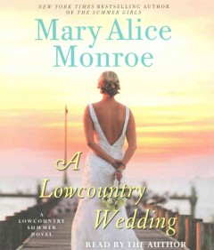 A lowcountry wedding - Mary Alice Monroe