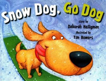 Snow dog, go dog - Deborah Heiligman