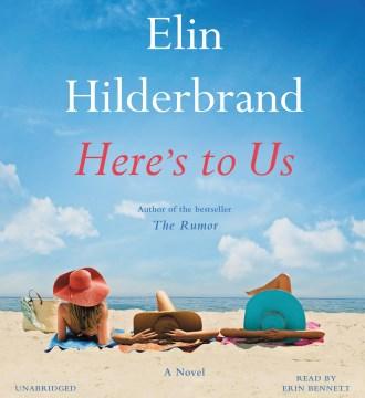 Here's to us : a novel - Elin Hilderbrand