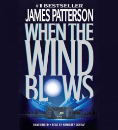 When the wind blows : a novel - James Patterson
