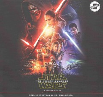 Star Wars: the force awakens : a junior novel - Michael Kogge