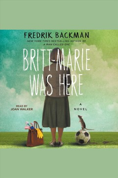 Britt-Marie was here - Fredrik Backman