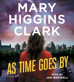 As time goes by : a novel - Mary Higgins Clark