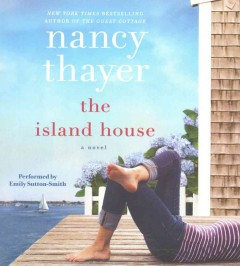 The island house : a novel - Nancy Thayer