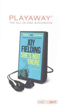 She's not there : a novel - Joy Fielding