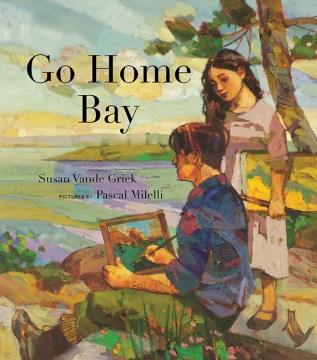 Go Home Bay - Susan Vande Griek