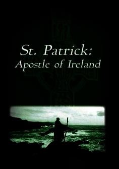 St. Patrick, Apostle of Ireland