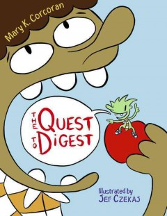 The Quest to Digest (Tumblebook) - Mary K Corcoran