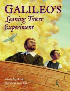Galileo's leaning tower experiment : a science adventure - Wendy (Wendy Margaret) Macdonald