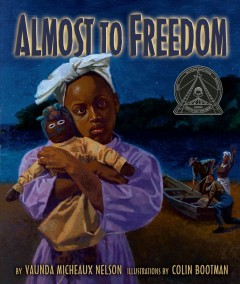 Almost to freedom - Vaunda Micheaux Nelson