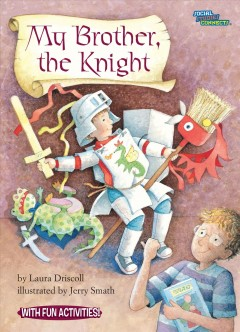 My brother, the knight (Tumblebook) - Laura Driscoll