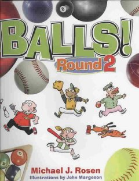 Balls! : round 2 - Michael J Rosen