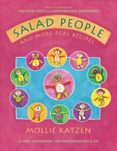 Salad people and more real recipes : a new cookbook for preschoolers and up - Mollie Katzen