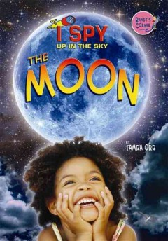 I spy up in the sky the moon - Tamra Orr