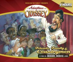 Adventures in Odyssey Volume 39 : Friends, family & countrymen.