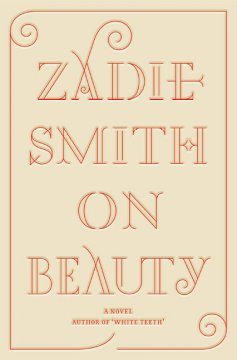 On beauty : a novel / by Zadie Smith - Zadie Smith