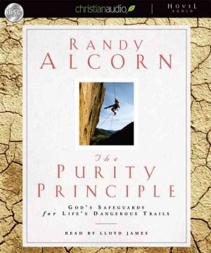 The purity principle : God's safeguards for life's dangerous trails - Randy C Alcorn