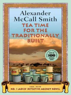 Tea time for the traditionally built - Alexander McCall Smith