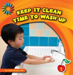Keep it clean : time to wash up - Cecilia Minden
