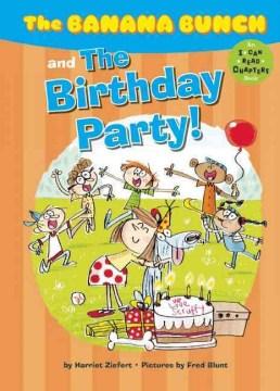 Banana bunch and the birthday party! - Harriet Ziefert