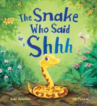 The snake who said shhh - Jodie Parachini