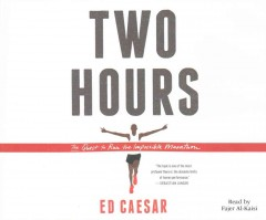Two hours : the quest to run the impossible marathon - Ed Caesar