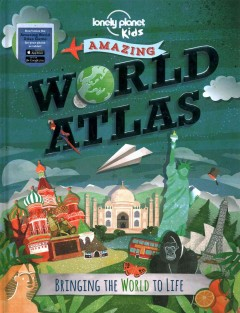 Amazing world atlas / Lonely Planet Kids