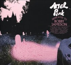 Dedicated to Bobby Jameson -  Ariel Pink