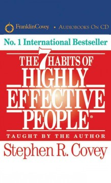 The 7 habits of highly effective people - Stephen R Covey