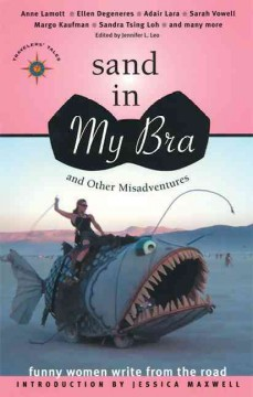 Sand in my bra and other misadventures : funny women write from the road