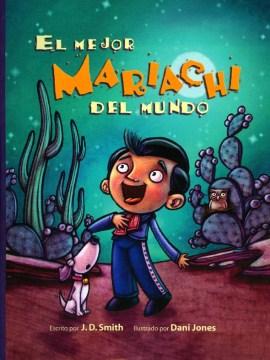 El Mejor Mariachi Del Mundo (Tumblebook) - J.D Smith