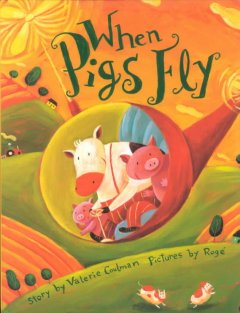 When pigs fly (Tumblebook) - Valerie Coulman