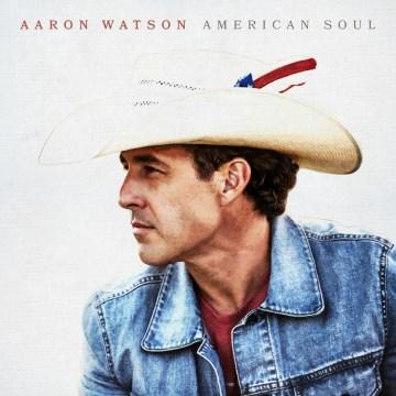 American soul - Aaron Watson