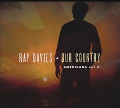 Our Country: Americana Act II - Ray Davies