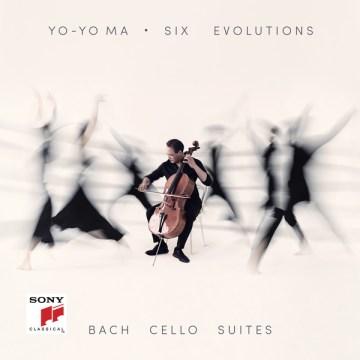 Six evolutions : cello suites - Yo-Yo Ma